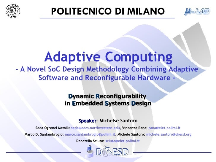 Adaptive Computing - A Novel SoC Design Methodology Combining Adaptive  Software and Reconfigurable Hardware -  D ynamic  ...