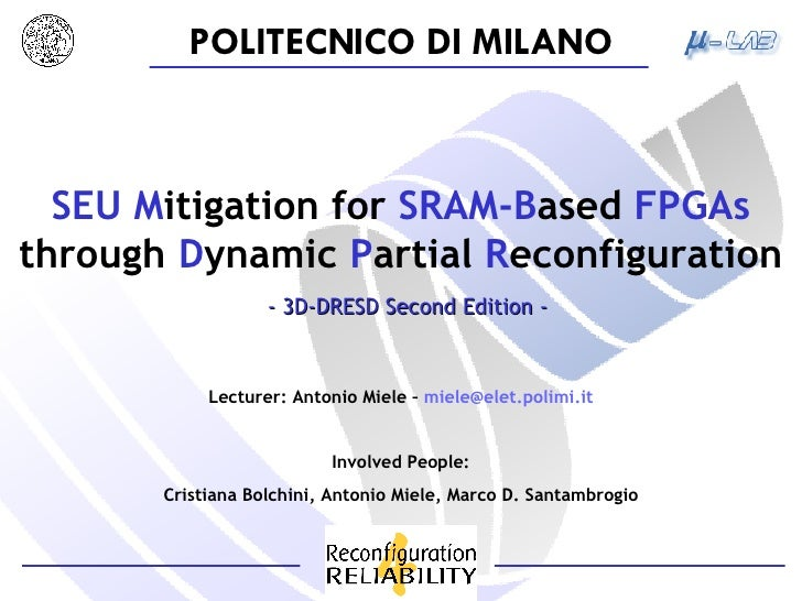 SEU M itigation   for  SRAM-B ased  FPGAs  through  D ynamic  P artial  R econfiguration - 3D-DRESD Second Edition -