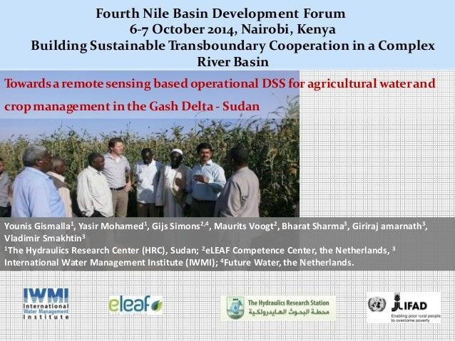 Fourth Nile Basin Development Forum  6-7 October 2014, Nairobi, Kenya  Building Sustainable Transboundary Cooperation in a...