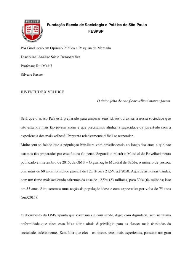 Fundação Escola de Sociologia e Política de São Paulo FESPSP Pós Graduação em Opinião Pública e Pesquisa de Mercado Discip...