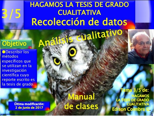 3/5 1www.coimbraweb.com Manual de clases Última modificación: 2 de junio de 2017 HAGAMOS LA TESIS DE GRADO CUALITATIVA Rec...