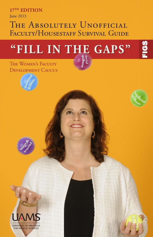 "17TH EDITION June 2013 The Absolutely Unofficial FIGS ""FILL IN THE GAPS"" The Women's Faculty Development Caucus Faculty/Ho..."