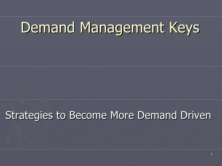 Demand Management Keys Strategies to Become More Demand Driven