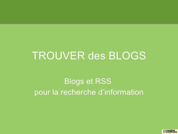 TROUVER des BLOGS Blogs et RSS  pour la recherche d'information
