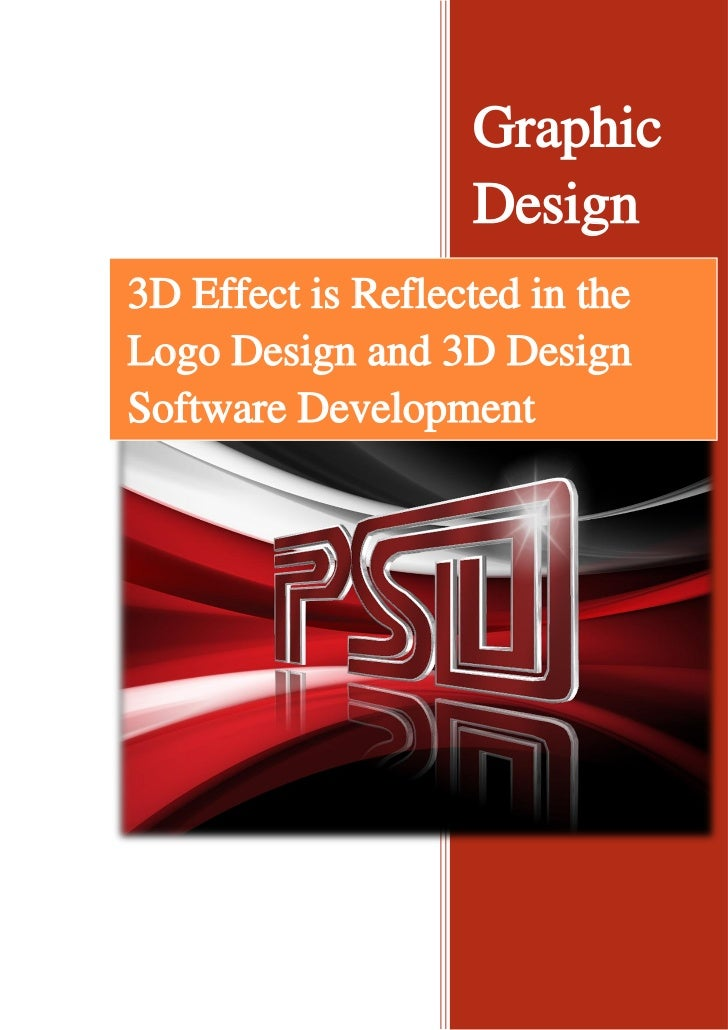 Graphic                   Design3D Effect is Reflected in theLogo Design and 3D DesignSoftware Development