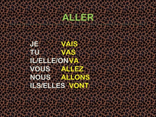 ALLERJE       VAISTU       VASIL/ELLE/ONVAVOUS     ALLEZNOUS     ALLONSILS/ELLES VONT