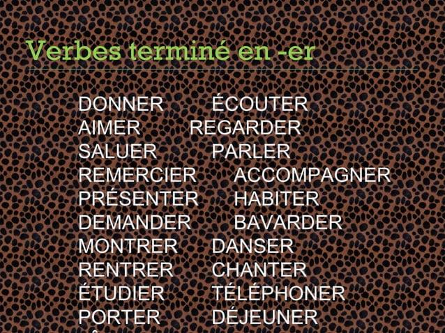 Verbes terminé en -er   DONNER    ÉCOUTER   AIMER   REGARDER   SALUER    PARLER   REMERCIER   ACCOMPAGNER   PRÉSENTER   HA...