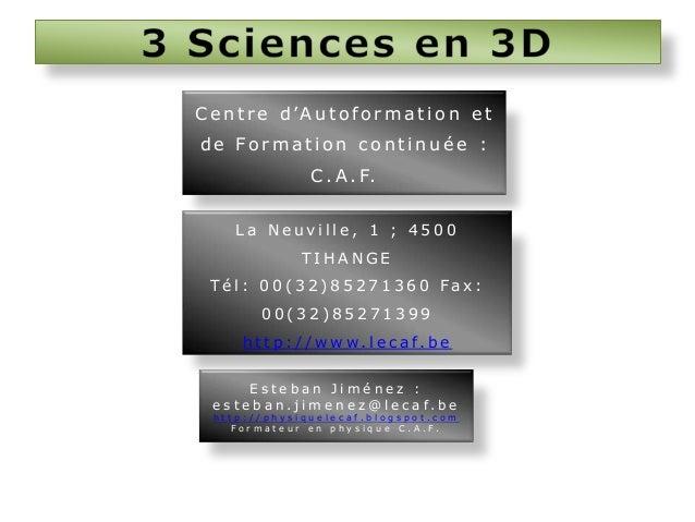 C e n t r e d 'A u t o f o r m a t i o n e t de Formation continuée :  C . A . F. La Neuville, 1 ; 4500  TIHANGE T é l : 0...