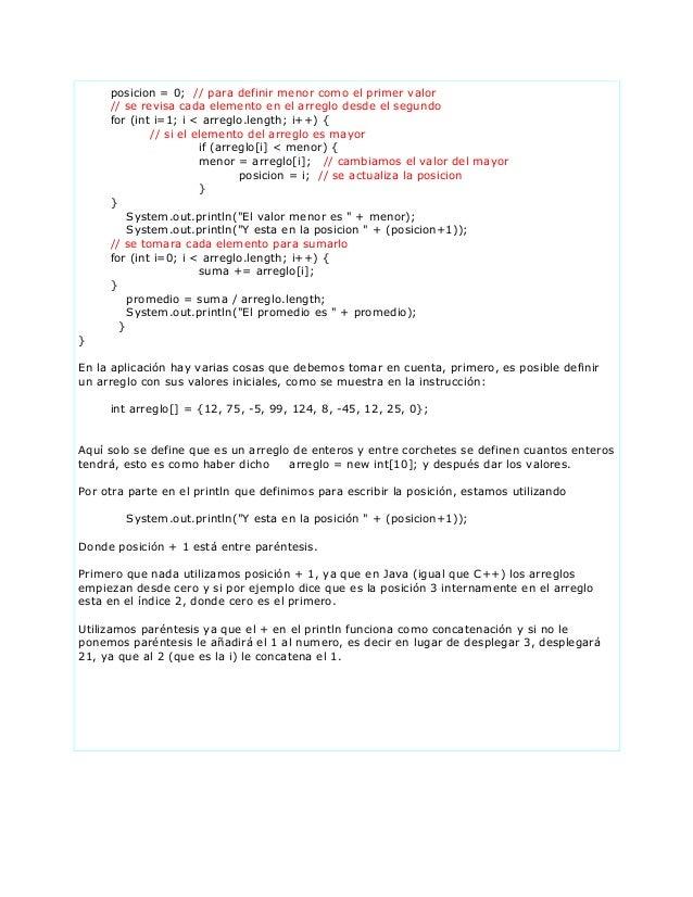 posicion = 0; // para definir menor como el primer valor// se revisa cada elemento en el arreglo desde el segundofor (int ...
