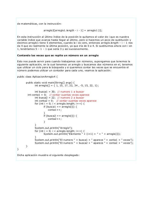 de matemáticas, con la instrucción:arreglo2[arreglo1.length - i - 1] = arreglo1 [i];En esta instrucción al último índice d...