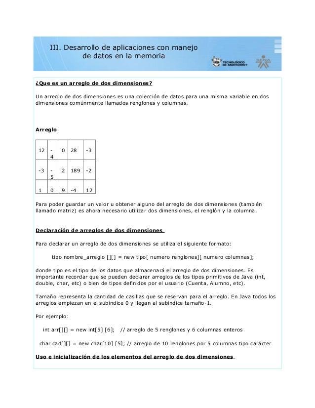 ¿Que es un arreglo de dos dimensiones?Un arreglo de dos dimensiones es una colección de datos para una misma variable en d...