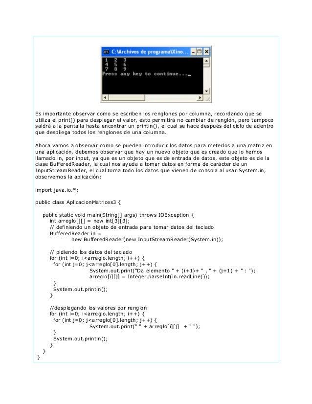 Es importante observar como se escriben los renglones por columna, recordando que seutiliza el print() para desplegar el v...