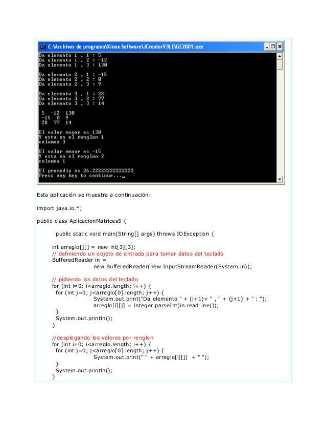 Esta aplicación se muestra a continuación:import java.io.*;public class AplicacionMatrices5 {public static void main(Strin...