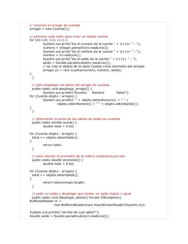 // creamos el arreglo de cuentasarreglo = new Cuenta[n];// pedimos cada valor para crear un objeto cuentafor (int i=0; i<n...