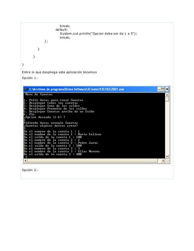 """break;default:System.out.println(""""Opcion debe ser de 1 a 5"""");break;};}}}Entre lo que despliega esta aplicación tenemosOpci..."""