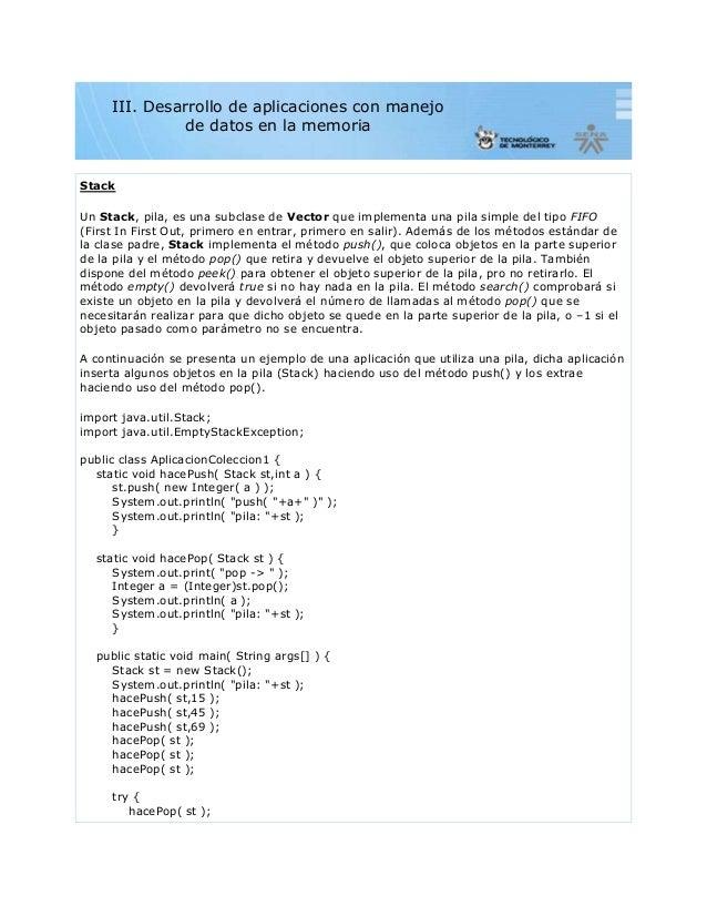 StackUn Stack, pila, es una subclase de Vector que implementa una pila simple del tipo FIFO(First In First Out, primero en...