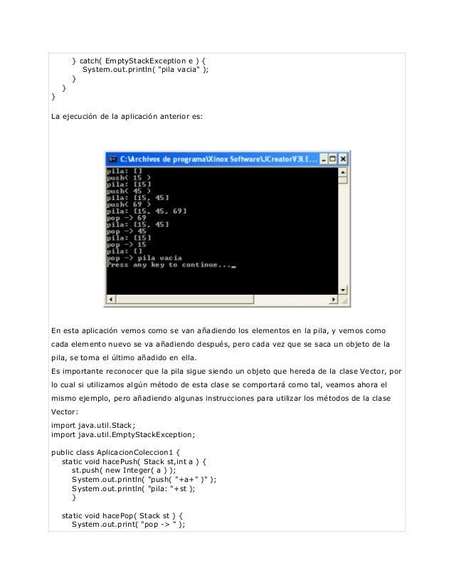 """} catch( EmptyStackException e ) {System.out.println( """"pila vacia"""" );}}}La ejecución de la aplicación anterior es:En esta ..."""