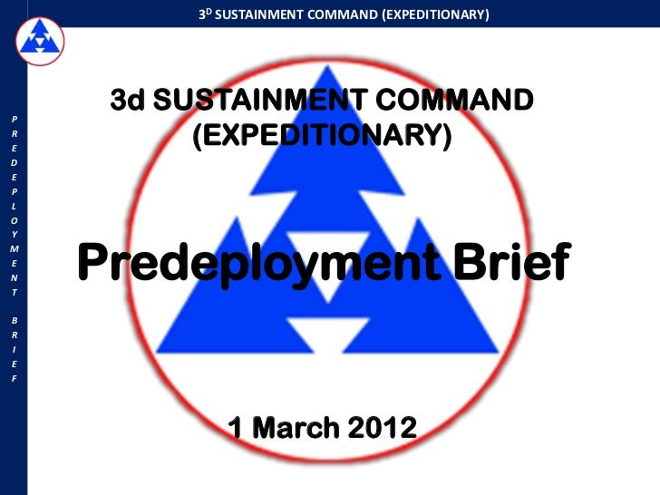 3D SUSTAINMENT COMMAND (EXPEDITIONARY)P     3d SUSTAINMENT COMMANDRE          (EXPEDITIONARY)DEPLOY    Predeployment Brief...