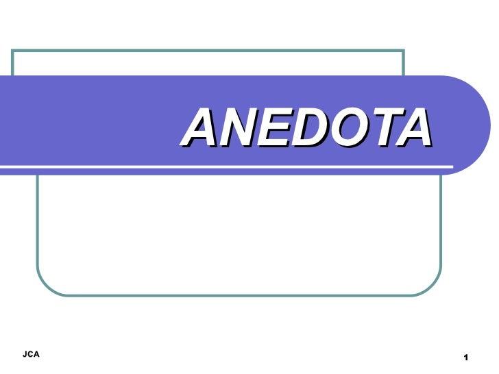 ANEDOTAJCA             1