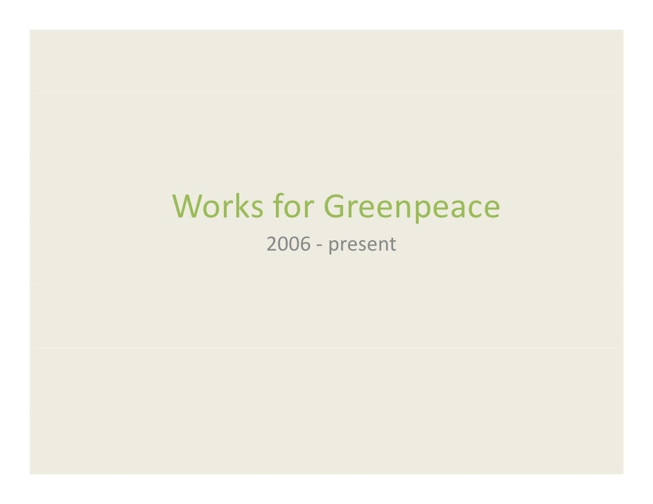 Works for Greenpeace                p      2006 ‐ present