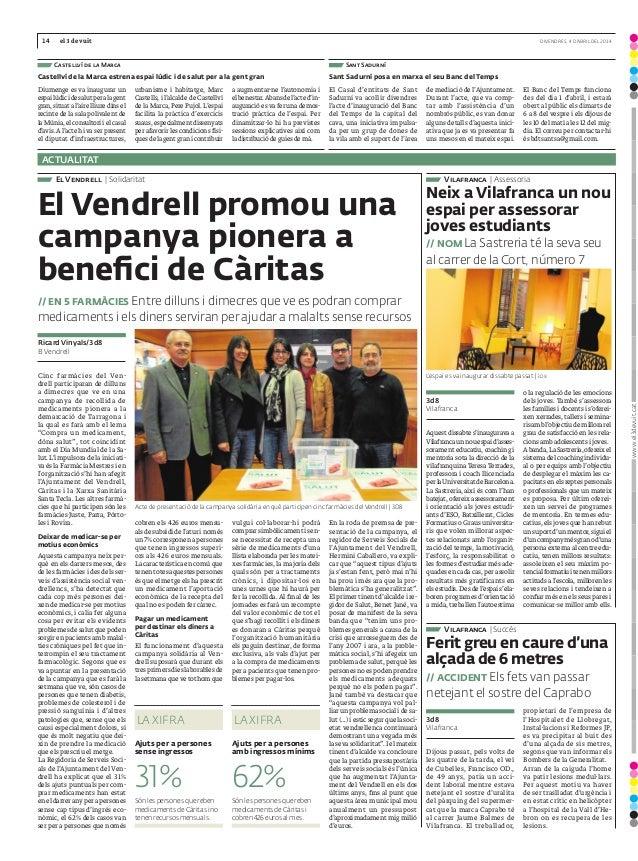 14 el 3 de vuit DIVENDRES, 4 D'ABRIL DEL 2014 ACTUALITAT www.el3devuit.cat Aquest dissabte s'inaugurava a Vilafrancaunno...