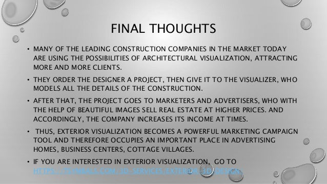 FINAL THOUGHTS • MANY OF THE LEADING CONSTRUCTION COMPANIES IN THE MARKET TODAY ARE USING THE POSSIBILITIES OF ARCHITECTUR...