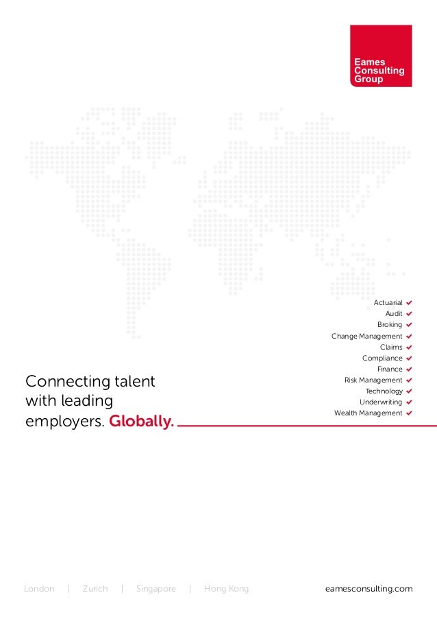 Connecting talent with leading employers. Globally. eamesconsulting.comLondon | Zurich | Singapore | Hong Kong 	 Actuarial...