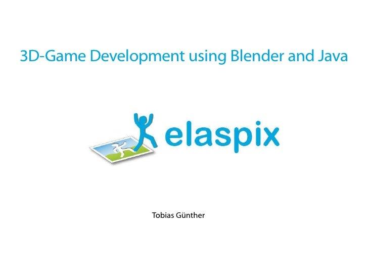 3D-Game Development using Blender and Java                     Tobias Günther