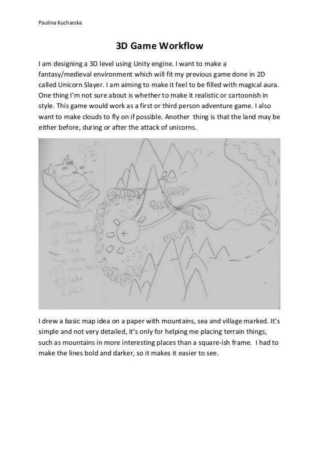 Paulina Kucharska  3D Game Workflow  I am designing a 3D level using Unity engine. I want to make a  fantasy/medieval envi...