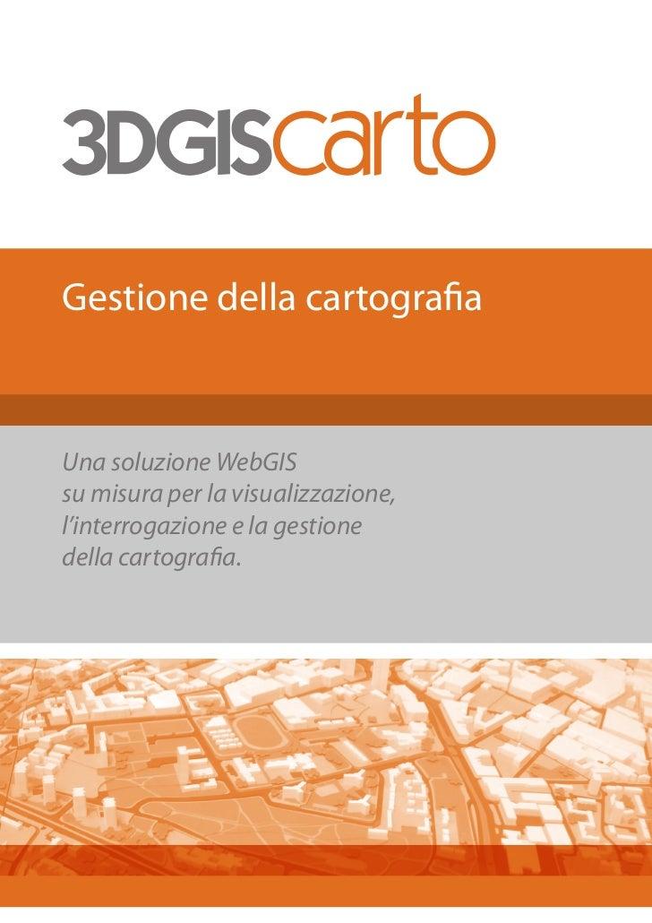 Gestione della cartografiaUna soluzione WebGISsu misura per la visualizzazione,l'interrogazione e la gestionedella cartogr...