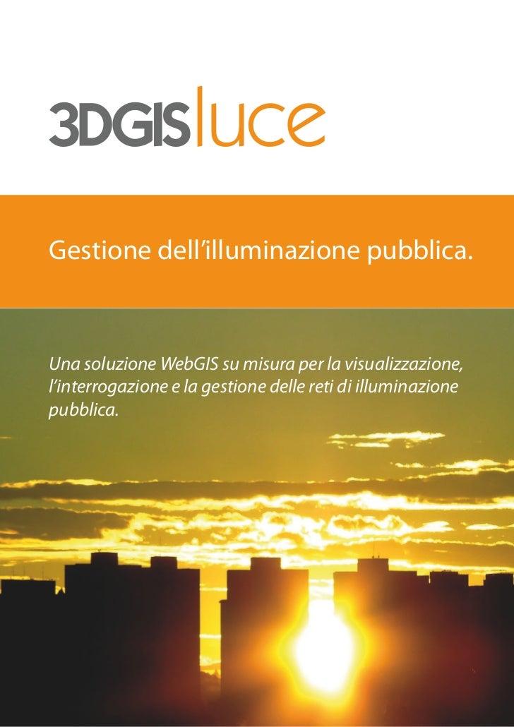 Gestione dell'illuminazione pubblica.Una soluzione WebGIS su misura per la visualizzazione,l'interrogazione e la gestione ...