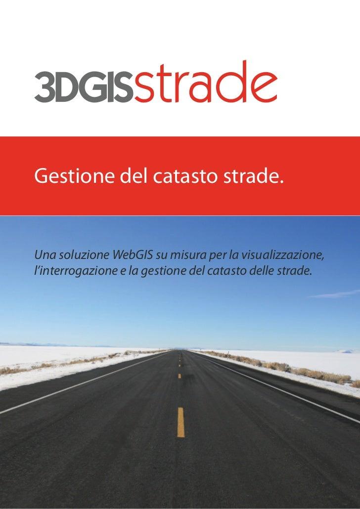 Gestione del catasto strade.Una soluzione WebGIS su misura per la visualizzazione,l'interrogazione e la gestione del catas...