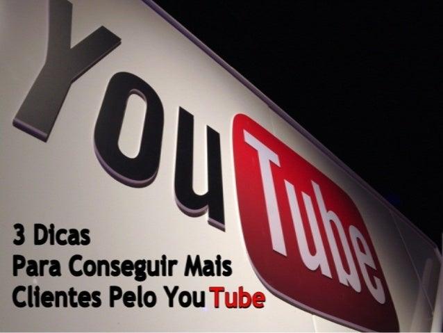 3 Dicas Para Conseguir Clientes Pelo Youtube