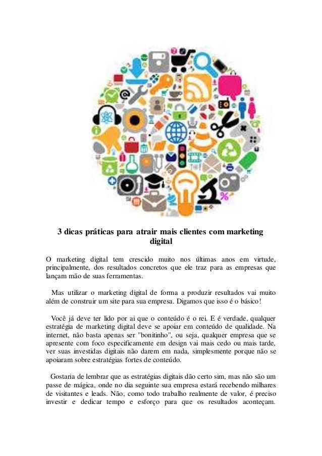 3 dicas práticas para atrair mais clientes com marketing digital O marketing digital tem crescido muito nos últimas anos e...