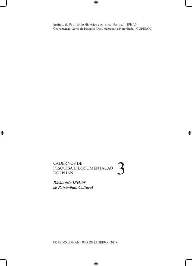 1  IPHAN  DICIONÁRIO IPHAN DE PATRIMÔNIO CULTURAL  Instituto do Patrimônio Histórico e Artístico Nacional - IPHAN  Coorden...