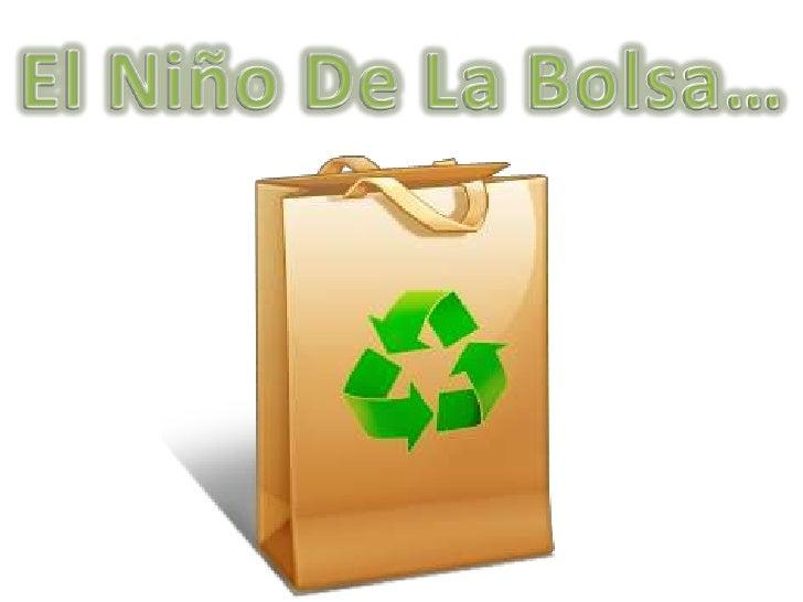 El Niño De La Bolsa…<br />