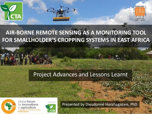 AIR-BORNE REMOTE SENSING AS A MONITORING TOOL FOR SMALLHOLDER'S CROPPING SYSTEMS IN EAST AFRICA Project Advances and Lesso...