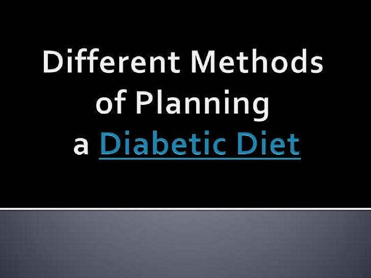 Different Methods <br />of Planning <br />a Diabetic Diet<br />