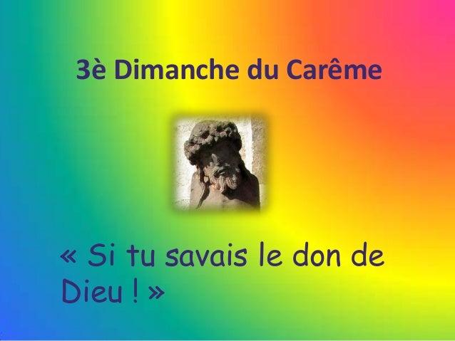 3è Dimanche du Carême « Si tu savais le don de Dieu ! »
