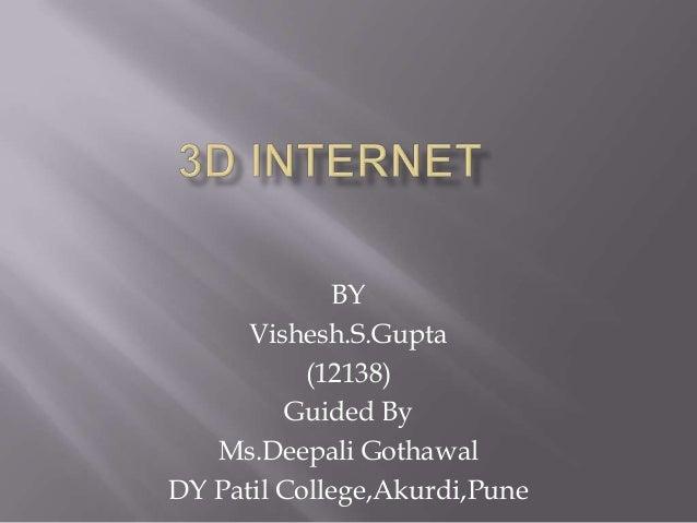 BY      Vishesh.S.Gupta           (12138)         Guided By   Ms.Deepali GothawalDY Patil College,Akurdi,Pune