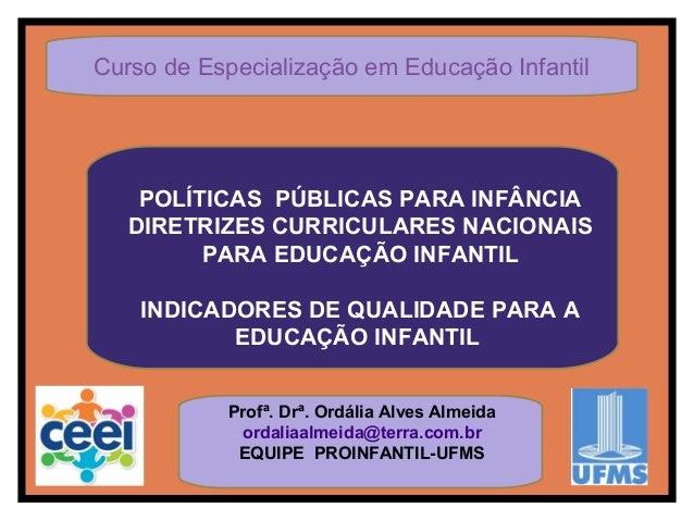POLÍTICAS PÚBLICAS PARA INFÂNCIADIRETRIZES CURRICULARES NACIONAISPARA EDUCAÇÃO INFANTILINDICADORES DE QUALIDADE PARA AEDUC...
