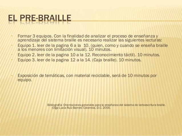  Ver video visión 7, aprender braille jugando comentarios del grupo. Exposición de algunos materiales (pre-braille)por ...