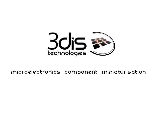 Microelectronics Component Miniaturisation