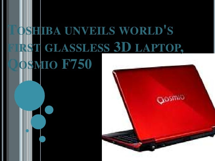 Toshiba unveils world's first glassless 3D laptop, Qosmio F750<br />
