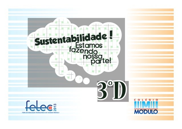 ilidade! stentabEstamos Su  2013  fazendo nossa parte!  3°D