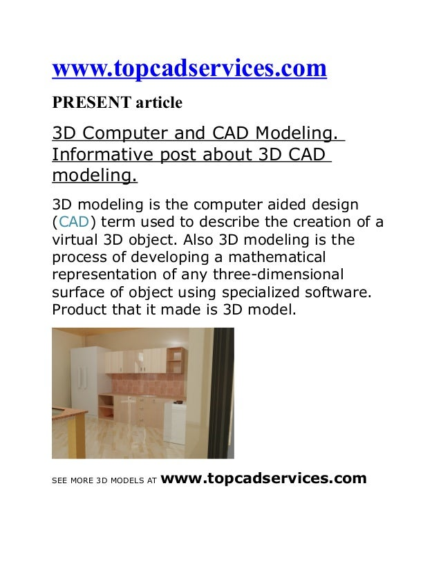 www.topcadservices.com PRESENT article 3D Computer and CAD Modeling. Informative post about 3D CAD modeling. 3D modeling i...