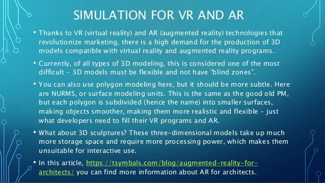 SIMULATION FOR VR AND AR • Thanks to VR (virtual reality) and AR (augmented reality) technologies that revolutionize marke...