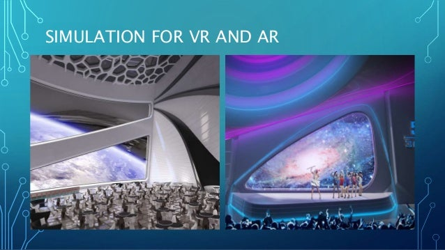 SIMULATION FOR VR AND AR