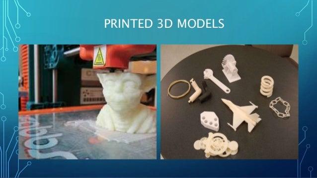 PRINTED 3D MODELS