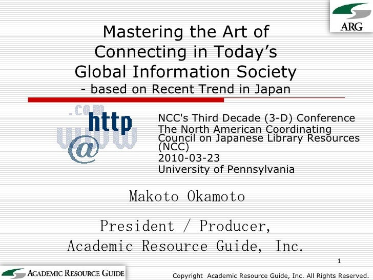 Mastering the Art ofConnecting in Today'sGlobal Information Society- based on Recent Trend in Japan<br />NCC's Third Decad...